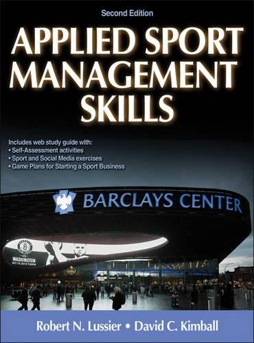 Applied Sport Management Skills-2nd Edition With Web Study Guide