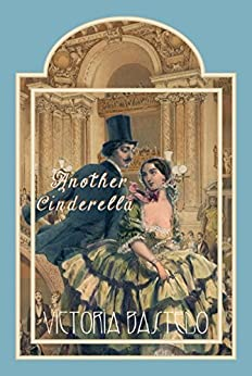 Another Cinderella by [Bastedo, Victoria]