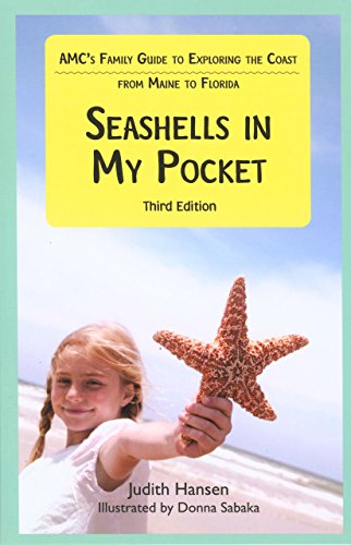 Seashells in My Pocket: AMC's Family Guide To Exploring The Coast From Maine To Florida