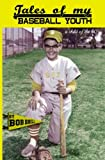 img - for Tales of My Baseball Youth: A Child of the 60's book / textbook / text book