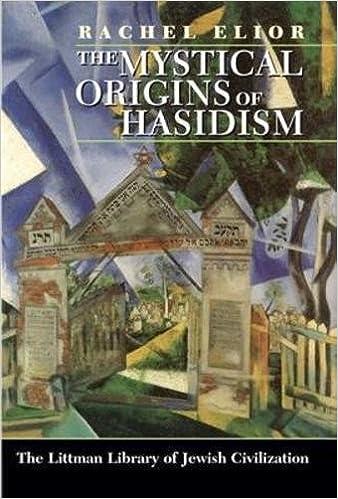 The Mystical Origins of Hasidism (Littman Library of Jewish Civilization)