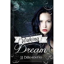 Waking Dream (Dream Series Book 5)