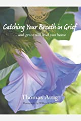 Catching Your Breath in Grief: ...and grace will lead you home Paperback