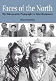 img - for Faces of the North: The Ethnographic Photography of John Honigmann book / textbook / text book