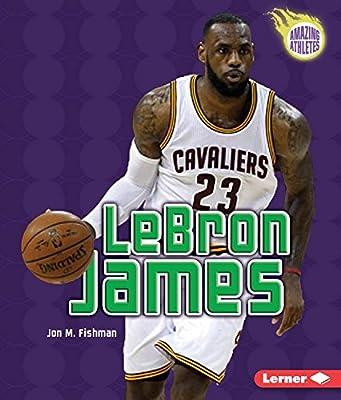 Lebron James (3rd Revised Edition) (Amazing Athletes)