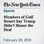 Members of Golf Resort Say Trump Didn't Honor the Deal   Joe Nocera