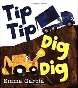 Book Tip Tip Dig Dig by Emma Garcia (2008-08-02)