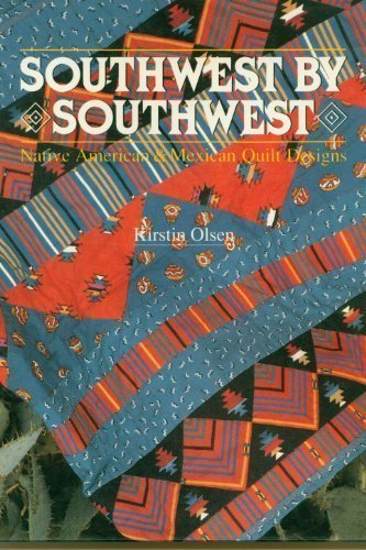 Southwest by Southwest: Native American and Mexican Quilt ()