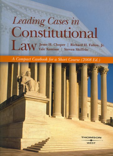 Leading Cases in Constitutional Law, A Compact Casebook for a Short Course (American Casebook)