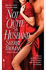 Not Quite a Husband (The Marsdens Book 2) Kindle Edition