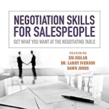 Negotiation Skills for Salespeople: Get What You Want at the Negotiating Table Discours Auteur(s) :  Made for Success Narrateur(s) : Dr. Larry Iverson, Zig Ziglar, Sharon Lechter