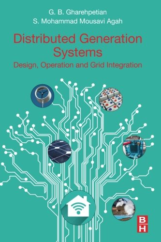 Distributed Generation Systems: Design, Operation and Grid Integration (Grid Generation)