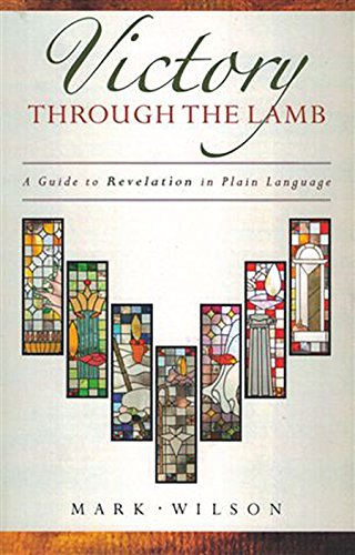 Victory through the Lamb: A Guide to Revelation in Plain Language by Atlas Books