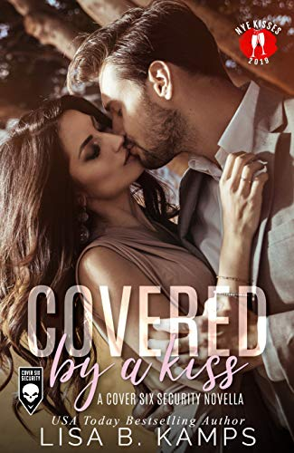 Covered By A Kiss (Cover Six Security Book 0) (Moving Party Invitations)