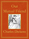 Our Mutual Friend: Premium Edition (Unabridged, Illustrated, Table of Contents)