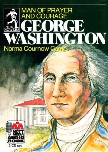 Read Online George Washington: Man of Prayer and Courage (Sowers) pdf