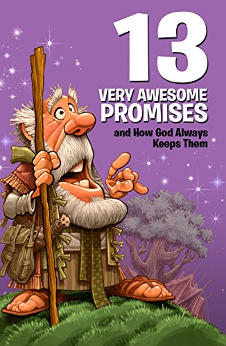 13 Very Awesome Promises and How God Always Keeps Them by [Keefer, Mikal]