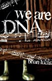 We Are DNA, Brian Lucas, 0981487920