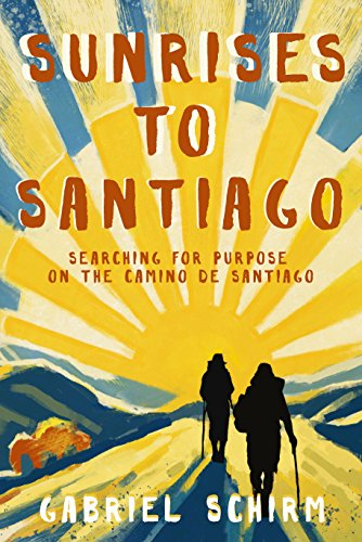 Sunrises to Santiago: Searching for Purpose on