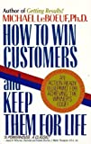 img - for How to Win Customers and Keep Them for Life by Michael LeBoeuf (1989-03-01) book / textbook / text book