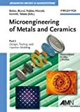 Microengineering of Metals and Ceramics - Design,Tooling and Injection Molding V 3 Part1