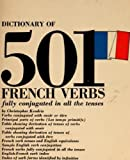 501 French Verbs Fully Conjugated in All the Tenses in a New Easy to Learn Format