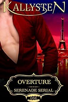 Overture: A Vampire Serenade (Serenade Serial Book 1) by [Kallysten]