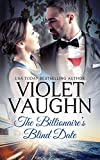 The Billionaire's Blind Date (Billionaires in Love Book 2)