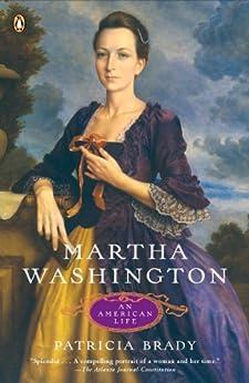 Martha Washington: An American Life by [Brady, Patricia]