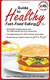 Guide to Healthy Fast-Food Eating, Hope S. Warshaw, 1580403174