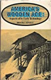 America's Wooden Age, , 0912882603