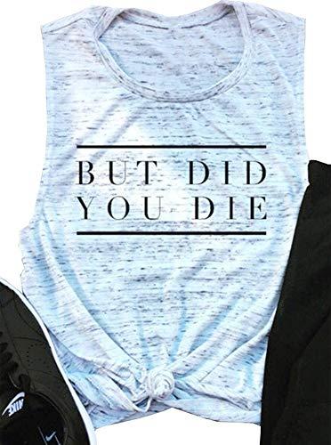 MOMOER But Did You Die Shirt Women Letter Print Sleeveless Summer Beach Racerback Tank Tops (White, XL) -