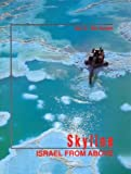 img - for Skyline - Israel from Above. Amazing Aerial Photography of Israel. book / textbook / text book