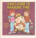 A kid's guide to managing time: A children's book about using time efficiently and effectively (Ready-set-grow)