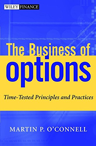 The Business of Options: Time-Tested Principles and Practices by Wiley