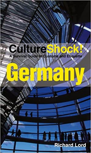 Culture shock germany a survival guide to customs and etiquette germany a survival guide to customs and etiquette culture shock guides richard lord 9780761454816 amazon books m4hsunfo
