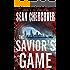 The Savior's Game (The Daniel Byrne Trilogy Book 3)