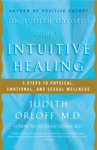 Dr. Judith Orloff's Guide to Intuitive Healing: 5 Steps to Physical, Emotional, and Sexual Wellness cover