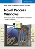 Novel Process Windows - Innovative Gates toIntensified and Sustainable Chemical Processes
