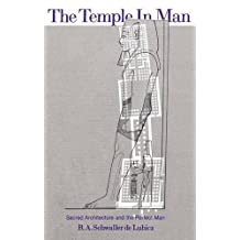 The Temple in Man: Sacred Architecture and the Perfect Man