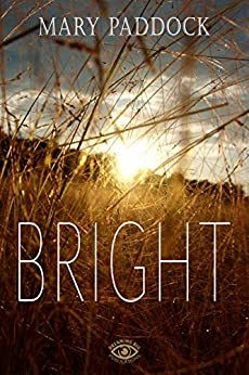 Bright by [Paddock, Mary]