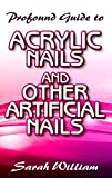 Profound Guide To Acrylic Nails and other