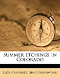 Summer Etchings in Colorado, Eliza Greatorex and Grace Greenwood, 1178213579