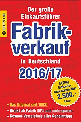 fabrikverkauf-in-deutschland-2016-17-der-grosse-einkaufsfhrer-mit-einkaufsgutscheinen-im-wert-von-ber-2-500-euro