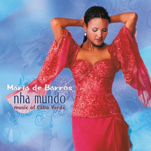 Nha Mundo (Music Of Cabo Verde) by NARADA PRODUCTIONS