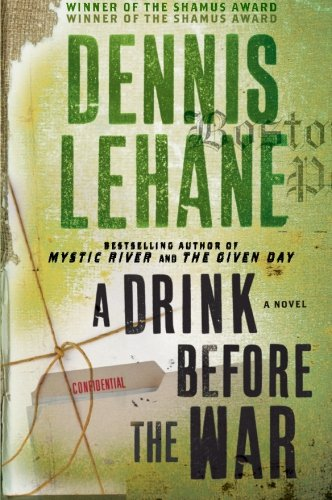 Books : A Drink Before the War: A Novel (Patrick Kenzie and Angela Gennaro Series)