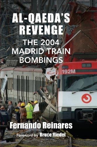 Al-Qaedas Revenge: The 2004 Madrid Train Bombings: Amazon.es: Reinares, Fernando, Riedel, Bruce: Libros en idiomas extranjeros