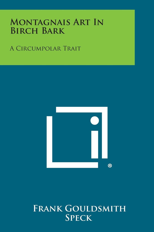 Read Online Montagnais Art in Birch Bark: A Circumpolar Trait pdf epub