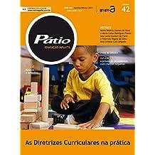 Revista Pátio Educação Infantil 42 - As diretrizes curriculares na prática (PEI) (Portuguese Edition)