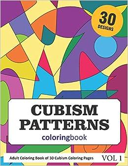 Amazon Com Cubism Patterns Coloring Book 30 Coloring Pages Of Cubism Designs In Coloring Book For Adults Vol 1 9781718063280 Rai Sonia Books